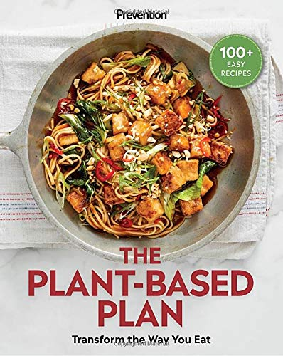 Prevention The Plant-Based Plan: Transform the Way You Eat (100+ Easy Recipes)