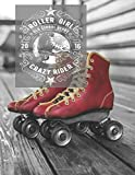 Roller Girl Old School Derby Skate Notebook (8.5x11) 200 Pages: Crazy Rider 200 Pages Notebook