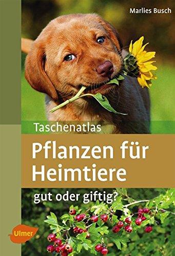 Taschenatlas Pflanzen für Heimtiere:...