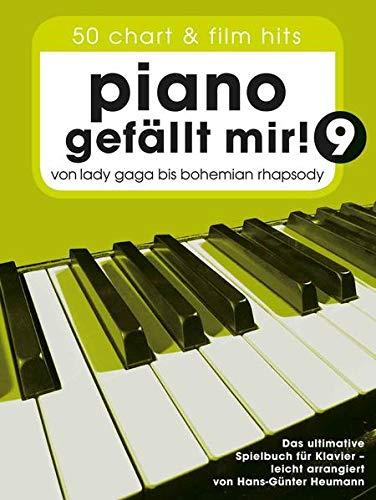 Piano gefällt mir! - 50 Chart und Film Hits - Band 9 (Notenbuch Spiralbindung): Noten, Songbook für Klavier: Von Lady Gaga bis Bohemian Rhapsody - Das ultimative Spielbuch für Klavier