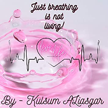 Just breathing is not Living! (feat. Fahad YAF)