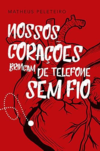 Nossos Corações Brincam de Telefone sem Fio (Portuguese Edition)