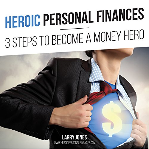 Heroic Personal Finances Audiobook By Larry Jones cover art