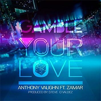 Gamble Your Love (feat. Zamar)