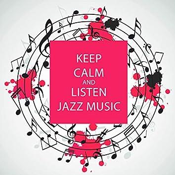 Keep Calm and Listen Jazz Music