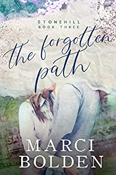 The Forgotten Path (Stonehill Series Book 3) by [Marci Bolden]