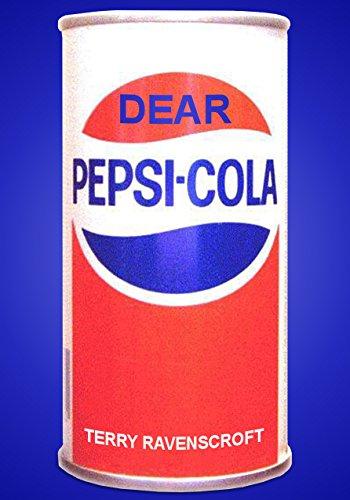 Dear Pepsi-Cola.: Another Customer Relations Nightmare (English Edition) eBook: Ravenscroft, Terry: Amazon.es: Tienda Kindle