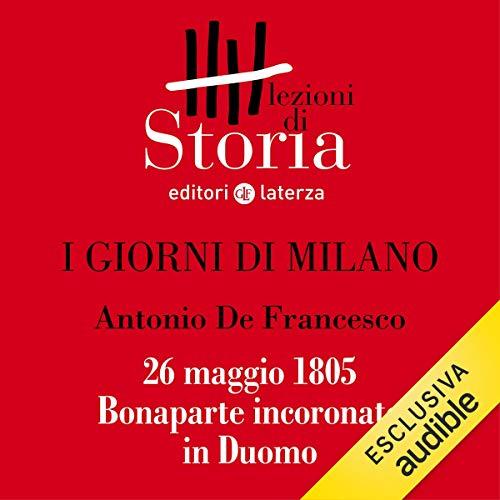 I giorni di Milano - 26 maggio 1805. Bonaparte incoronato in Duomo copertina