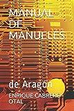 MANUAL DE MANUELES: de Aragón, la más famosa...
