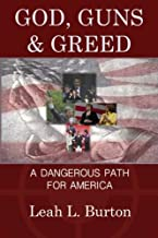 God, Guns and Greed: A Dangerous Path for America