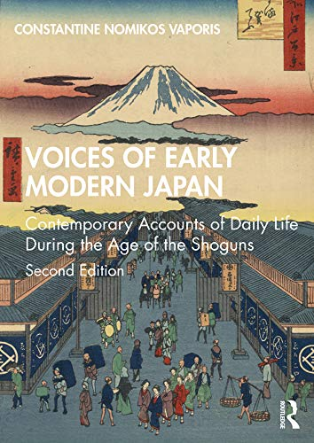 Voices of Early Modern Japan: Contemporary Accounts of Daily Life During the Age of the Shoguns (English Edition)