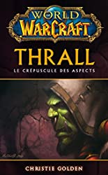 WORLD OF WARCRAFT - THRALL de Christie Golden