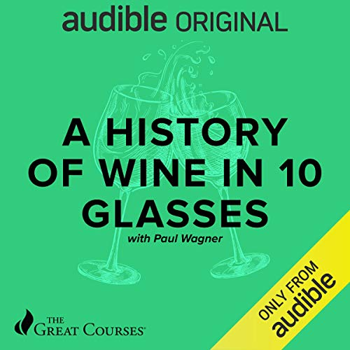 History of Wine in 10 Glasses Audiobook By Paul Wagner cover art