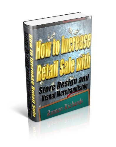 How to Increase Retail Sales With Store Design and Visual Merchandise Display (English Edition)