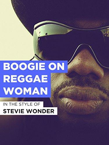 Boogie On Reggae Woman im Stil von
