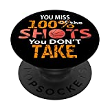 Cool Basketball Quote Miss 100 Percent Shots You Don't Take PopSockets PopGrip: Swappable Grip for Phones & Tablets