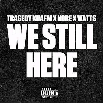We Still Here