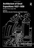 Architecture of Great Expositions 1937-1959 (Ashgate Studies in Architecture)