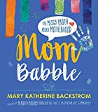 Mom Babble: The Messy Truth about Motherhood (English Edition)