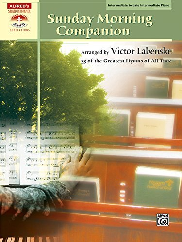 Sunday Morning Companion: 33 of the Greatest Hymns of All Time (Piano) (Sacred Performer Collections)