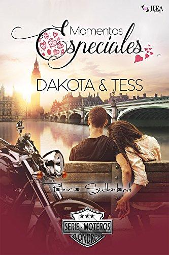 Momentos especiales. Dakota & Tess.: Relato romántico (Extras Serie Moteros nº 4)