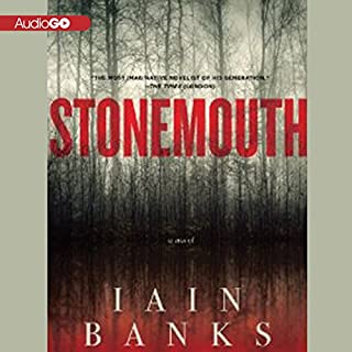 Stonemouth     A Novel              Written by:                                                                                                                                 Iain Banks                               Narrated by:                                                                                                                                 Peter Kenny                      Length: 11 hrs and 6 mins     Not rated yet     Overall 0.0