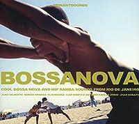 Bossanova - Cool Bossa Nova And Hip Samba Sounds From Rio De Janeiro