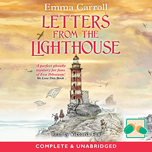 Letters from the Lighthouse                   By:                                                                                                                                 Emma Carroll                               Narrated by:                                                                                                                                 Victoria Fox                      Length: 4 hrs and 49 mins     19 ratings     Overall 4.8