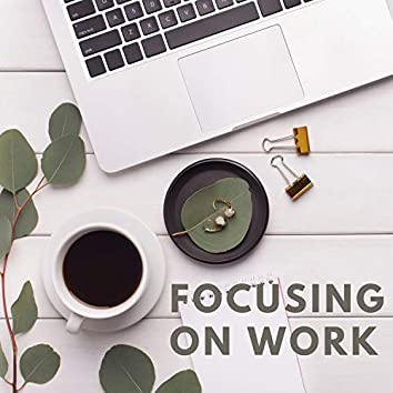 Focusing on Work
