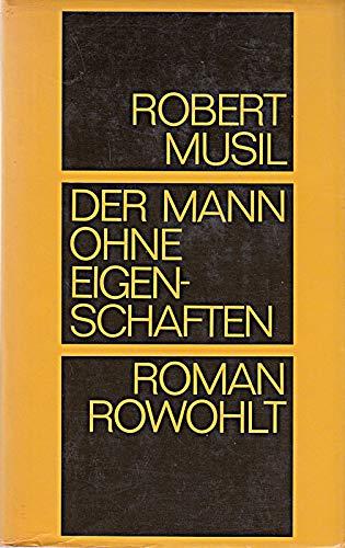 Musil, Robert: Der Mann ohne Eigenschaften. Roman. Hrsg. von Adolf Frisé. Sonderausg., 61. - 70. Tsd. Reinbek (bei Hamburg), Rowohlt, 1974. 8°. 1632 S. Pappband. Schutzumschl. (ISBN 3-498-09275-8)