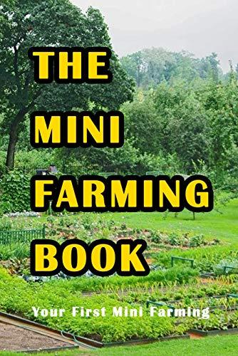 Mini Farming: Making A Fresh Farm At Your Backyard: Backyard Farming Handbook (English Edition)
