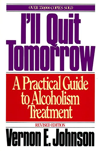 I'll Quit Tomorrow: A Practical Guide to Alcoholism Treatment