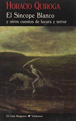 El síncope blanco: Y otros cuentos de locura y terror: 110 (El Club Diógenes)
