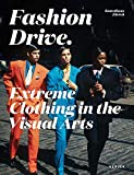 Image of Fashion Drive: Extreme Clothing in the Visual Arts