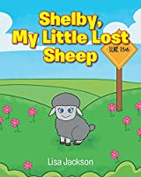 Shelby, My Little Lost Sheep