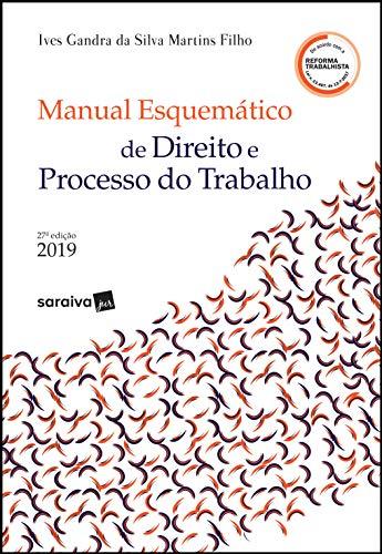 Manual esquematizado de direito e processo do trabalho - 27ª edição de 2019