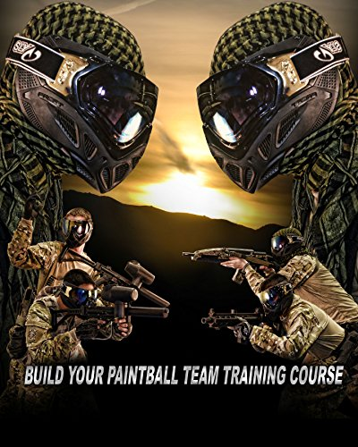 Build Your Paintball Team: How to Start and Grow a World Class Paintball Team (English Edition)