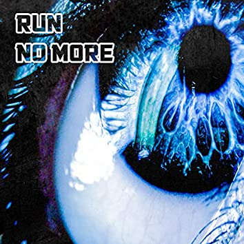 Run No More