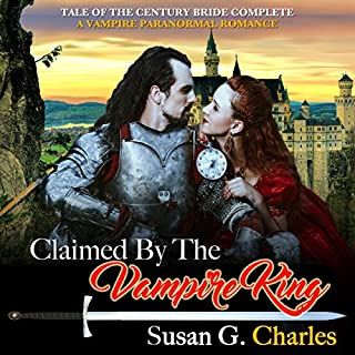 Claimed by the Vampire King - Complete Bundle: A Vampire Paranormal Romance - Tale of the Century Bride audiobook cover art