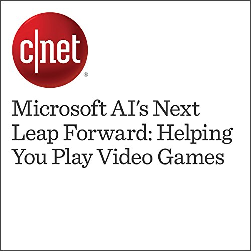 Microsoft AI's Next Leap Forward: Helping You Play Video Games audiobook cover art