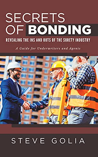 Secrets of Bonding: Revealing the Ins and Outs of the Surety Industry (English Edition)