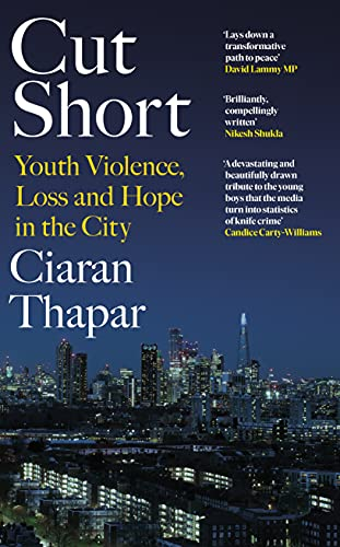 Cut Short: Youth Violence, Loss and Hope in the City