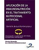 Aplicación de la inmunonutrición en el tratamiento nutricional artificial (Este capítulo pertenece al libro Dietoterapia, nutrición clínica y metabolismo)