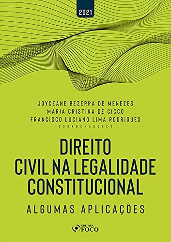 Direito Civil na Legalidade Constitucional: Algumas Aplicações