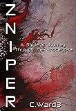 ZNIPER: A Sniper's Journey Through the Apocalypse.
