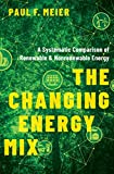 The Changing Energy Mix: A Systematic Comparison of Renewable and Nonrenewable Energy (English Edition)