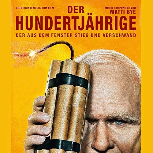 Der Hundertjährige Der Aus Dem Fenster Stieg Und Verschwand (Die Originalmusik Zum Film)