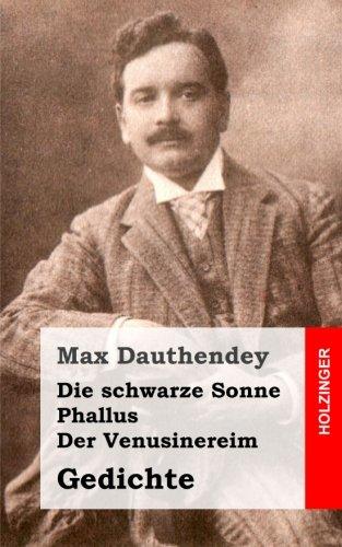 Die schwarze Sonne / Phallus / Der Venusinereim: Gedichte
