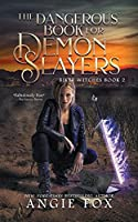 The Dangerous Book for Demon Slayers (Biker Witches)