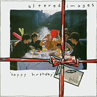 Happy Birthday: Plus by Altered Images (2004-01-27)